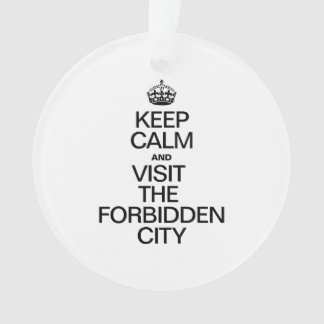 KEEP CALM AND VISIT THE FORBIDDEN CITY