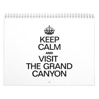 KEEP CALM AND VISIT THE GRAND CANYON WALL CALENDARS