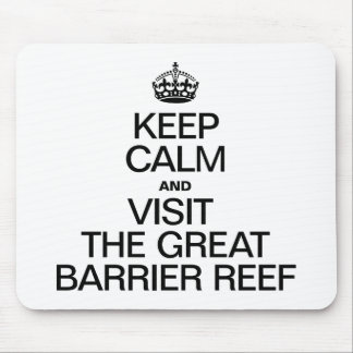 KEEP CALM AND VISIT THE GREAT BARRIER REEF MOUSEPAD