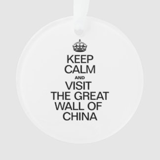 KEEP CALM AND VISIT THE GREAT WALL OF CHINA