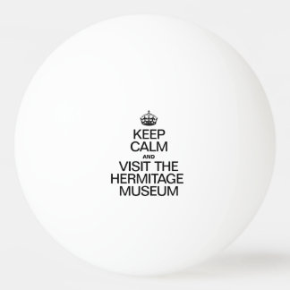 KEEP CALM AND VISIT THE HERITAGE MUSEUM PING PONG BALL