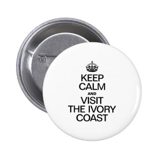 KEEP CALM AND VISIT THE IVORY COAST PINBACK BUTTON