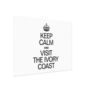 KEEP CALM AND VISIT THE IVORY COAST CANVAS PRINTS