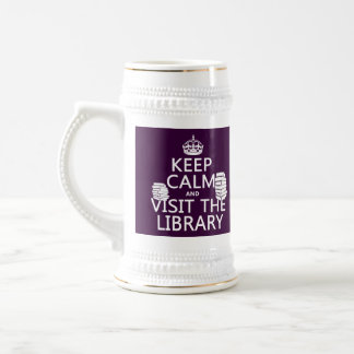 Keep Calm and Visit the Library - in any color Beer Stein