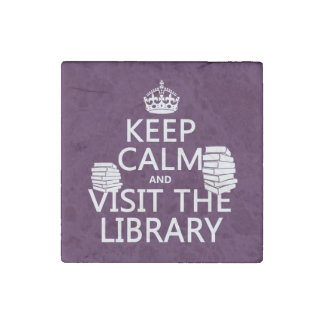 Keep Calm and Visit the Library - in any color Stone Magnet