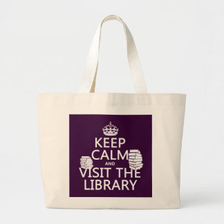 Keep Calm and Visit the Library - in any color Large Tote Bag