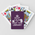 Keep Calm and Visit the Library - in any color Bicycle Playing Cards