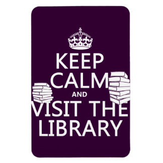 Keep Calm and Visit the Library - in any color Rectangular Magnet