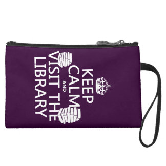 Keep Calm and Visit the Library - in any color Suede Wristlet Wallet
