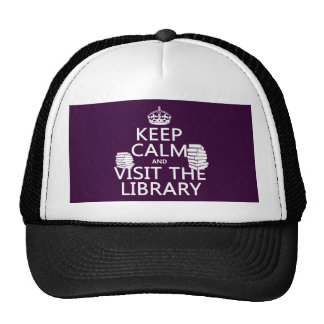 Keep Calm and Visit the Library - in any color Trucker Hat