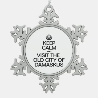 KEEP CALM AND VISIT THE OLD CITY OF DAMASKUS SNOWFLAKE PEWTER CHRISTMAS ORNAMENT