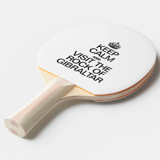KEEP CALM AND VISIT THE ROCK OF GIBRALTAR Ping-Pong PADDLE