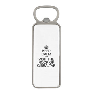 KEEP CALM AND VISIT THE ROCK OF GIBRALTAR MAGNETIC BOTTLE OPENER