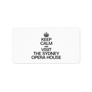 KEEP CALM AND VISIT THE SYDNEY OPERA HOUSE ADDRESS LABEL