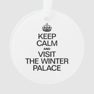 KEEP CALM AND VISIT THE WINTER PALACE