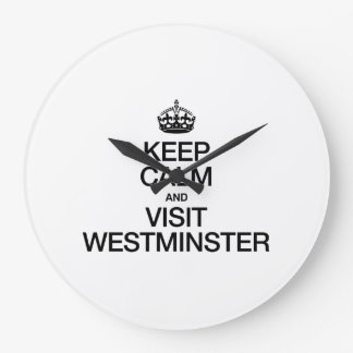 KEEP CALM AND VISIT WESTMINSTER WALL CLOCKS