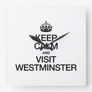 KEEP CALM AND VISIT WESTMINSTER SQUARE WALL CLOCKS