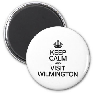 KEEP CALM AND VISIT WILMINGTON FRIDGE MAGNETS