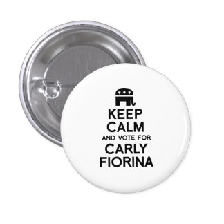 Keep Calm and Vote for Carly Fiorina Pinback Button