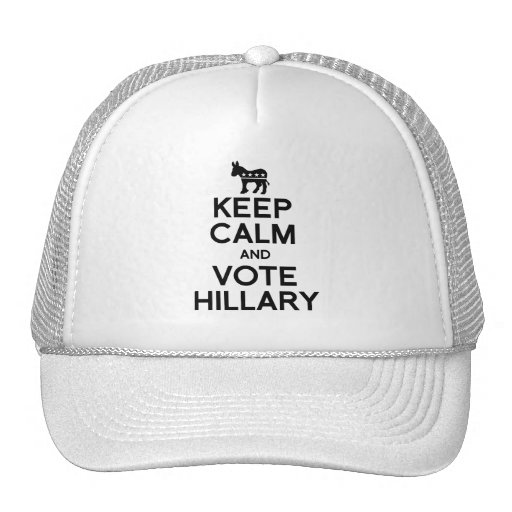 KEEP CALM AND VOTE HILLARY HAT