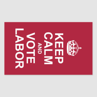 keep calm and vote labor stickers