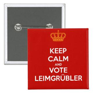 Keep Calm and VOTE Leimgrübler (button pin Deluxe)