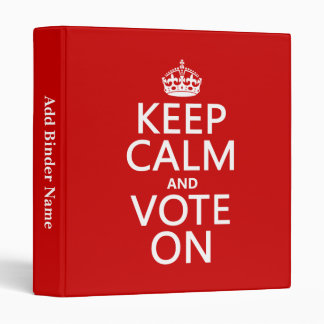 Keep Calm and Vote On 3 Ring Binder