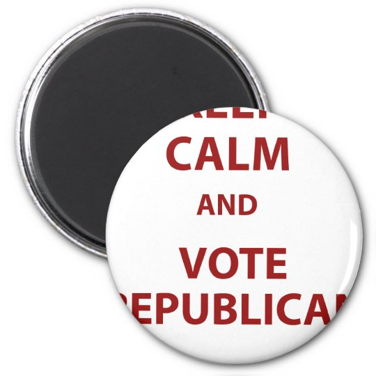 Keep Calm and Vote Republican Magnet