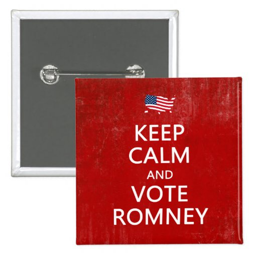Keep Calm and Vote Romney Button Lapel Pin
