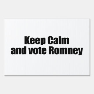 KEEP CALM AND VOTE ROMNEY.png Signs