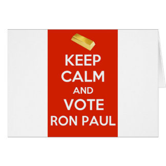 Keep Calm And Vote Ron Paul - Gold Standard Greeting Card