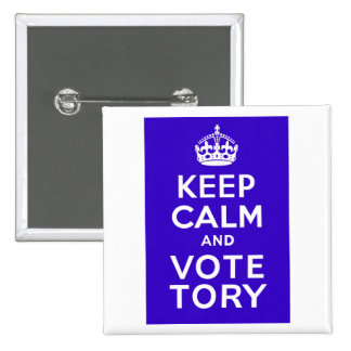 Keep Calm And Vote Tory ~ Political U.K Button