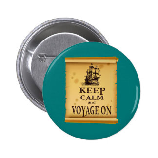 Keep Calm and Voyage On fun unique print Button