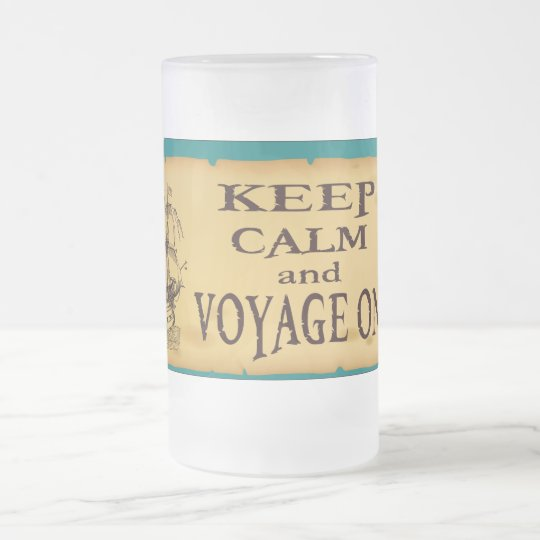 Keep Calm and Voyage On Inspirational Print Frosted Glass Beer Mug