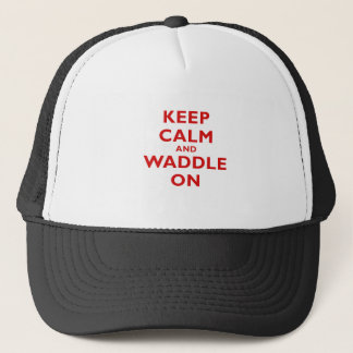 Keep Calm and Waddle On Trucker Hat