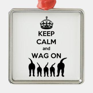 KEEP CALM and WAG ON Metal Ornament