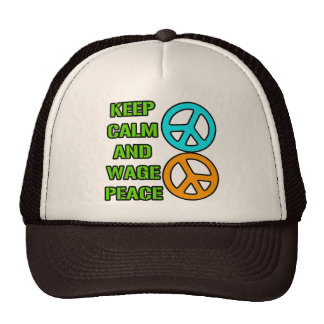Keep Calm and Wage Peace Trucker Hat