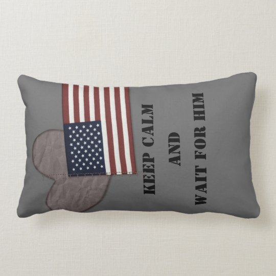 Keep calm and wait, deployment pillow. lumbar pillow