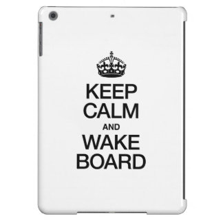 KEEP CALM AND WAKEBOARD iPad AIR CASE