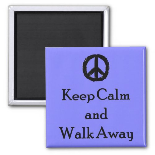 Keep Calm and Walk Away Magnet