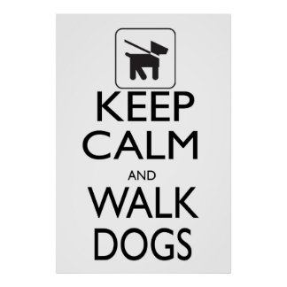 Keep Calm and Walk Dogs Poster