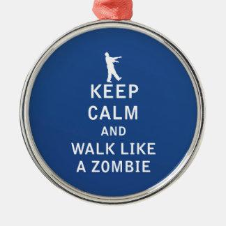 Keep Calm and Walk Like A Zombie Metal Ornament