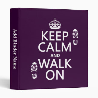 Keep Calm and Walk On (any background color) 3 Ring Binder