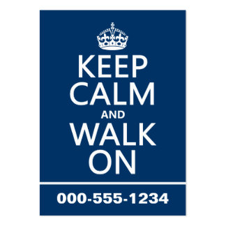 Keep Calm and Walk On (any background color) Business Cards