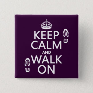 Keep Calm and Walk On (any background color) Button