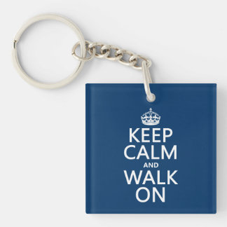 Keep Calm and Walk On (any background color) Single-Sided Square Acrylic Keychain
