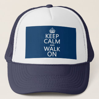 Keep Calm and Walk On (any background color) Trucker Hat
