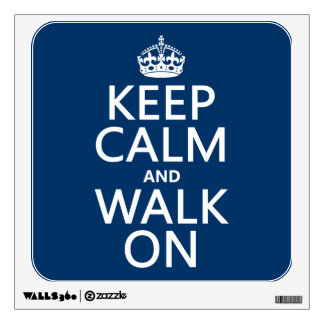 Keep Calm and Walk On (any background color) Wall Sticker