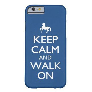 Keep Calm and Walk On Barely There iPhone 6 Case
