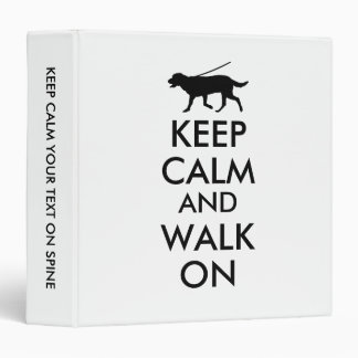Keep Calm and Walk On Dog Walking Labrador Binder
